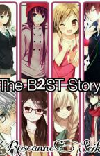 The B2ST Story by RoseanneSeika