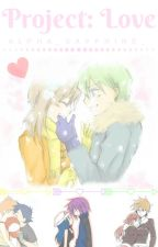Project: Love by Alpha_Sapphire_