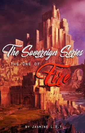 The Sovereign Series - the One of Fire (Book 1) by rubyonwings