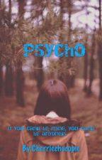 Psycho by Cherriechocopie