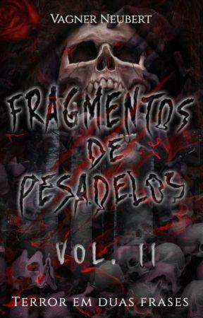 Fragmentos de Pesadelos Vol.2 by VagnerNeubert