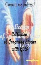 My Collections of Inspiring Stories with God by sassytere