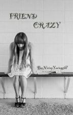 FRIEND CRAZY by Niningyuningsih7