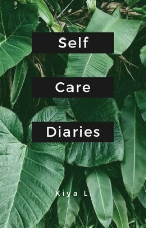 the Self-Care Diaries by BabyxSpicex