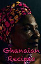 Ghanaian recipes  by KuukuaFosuaaAsomanin