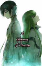 A Glimpse of Heaven (One Shot) by angelofdeath_ivy1402
