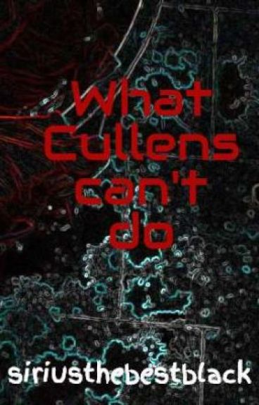 What Cullens can't do