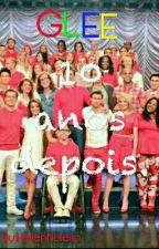 Glee: 10 Anos Depois. by HellenNutella