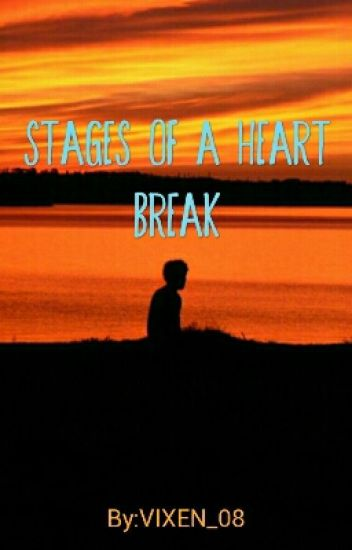 stages of a heartbreak