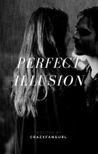Perfect Illusion  by crazxfangurl
