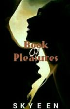 Book of Pleasures [R] by Skyeen