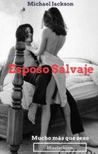 Esposo Salvaje  by Jackson0411
