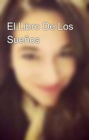 El Libro De Los Sueños by julietearth