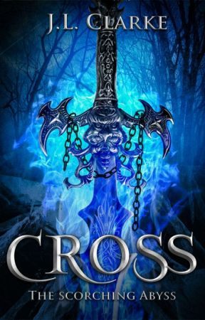 Cross, The Scorching Abyss (A Tale of Fire and Sin Book One) by RenegadeSoul07