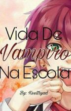 Vida De Vampiro Na Escola by Keel-Crown