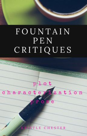 Fountain Pen Critiques [CLOSED] by KristleLC
