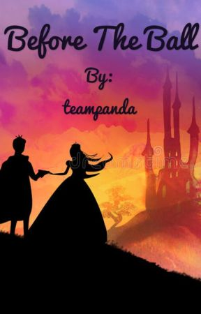 Before the Ball! (Cinderella Fanfic) by teampanda