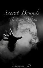 Secret Bounds : The Forces Of Evil. by Maryum_21