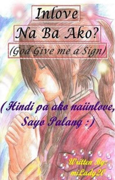 Inlove na ba ako? (God give me a sign) by milady20