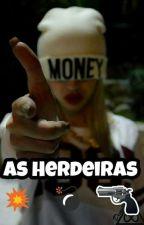 As Herdeiras by LuisaaSilvaa