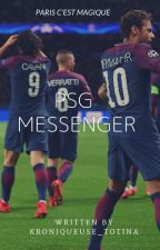 PSG - Messenger by Kroniqueuse_Totina