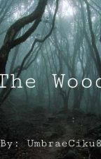 The Wood  by Umbra8