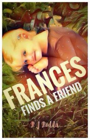 Frances Finds A Friend by rjrodda