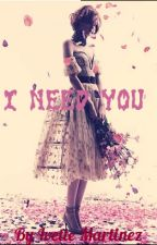 I Need You by IvetteMartinez01