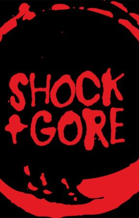 (31) Shock and Gore by MrCrowley667