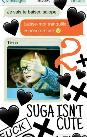 SUGA ISN'T CUTE [SMS BTS SUGA] - TOME 2