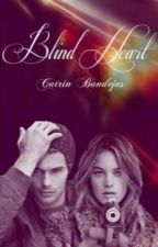 Blind Heart  by CathBandejas