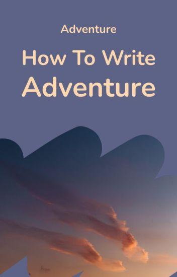 How to Write Adventure