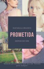 Prometida-Depois do sim (Livro II) by rafaellabranco01