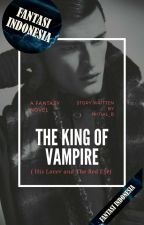 KING OF VAMPIRE (HIS LOVER AND THE RED EYE) by Initial_B