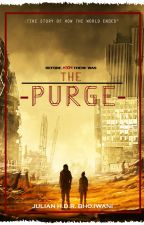 THE PURGE   The Story of how the World Ended by JulianBhojwani