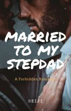 Married to my Stepdad by Dreamcametrue