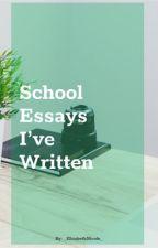 School Essays I've Written by _ElizabethNicole_