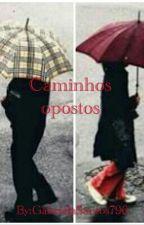 Caminhos opostos by GabrielaSantos796