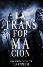 La Transformación  by Rpacheco22