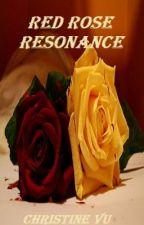 Red Rose Resonance by DinoPie