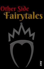 Other Side Fairytales by amy_bda