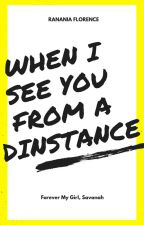 When I See You From A Distance by rananiaflo