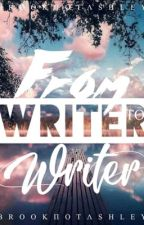 From Writer to Writer by BrookeNotAshley