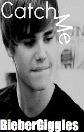 Catch Me (a Justin Bieber love story)