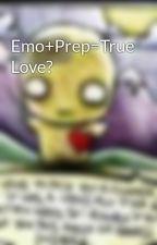 Emo+Prep=True Love? by emokidslits