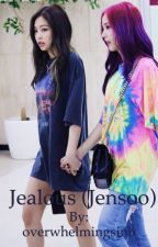 Jealous (Jensoo)  by overwhelmingsinb