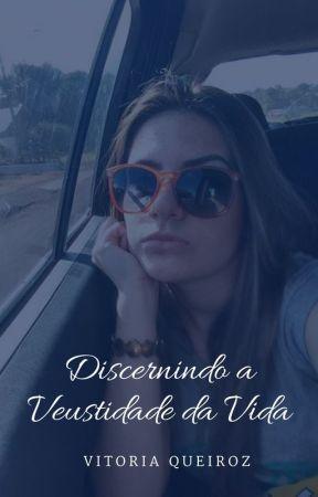 Discernindo a Venustidade da Vida. by CamillyQueiroz