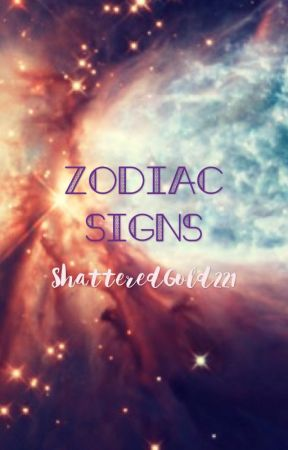 Zodiac Signs by ShatteredGold221