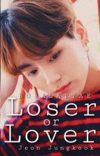 Loser or Lover Jungkook FF (complete) by BOBALATTAE