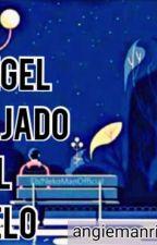 Un Ángel Bajado Del Cielo by angiemanrique9